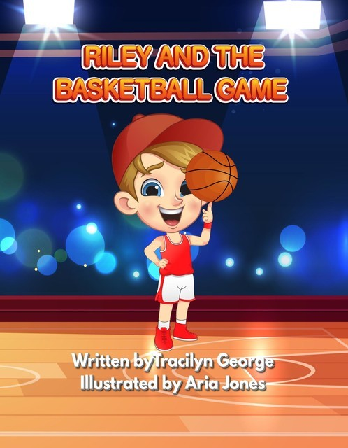Riley and the Basketball Game, Tracilyn George