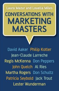 Conversations with Marketing Masters, Laura Mazur, Louella Miles