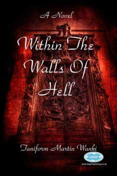 Within the Walls of Hell, Taniform Martin Wanki
