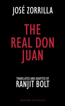 The Real Don Juan, José Zorrilla, Ranjit Bolt