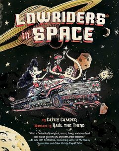 Lowriders in Space (Book 1), Cathy Camper