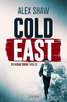 COLD EAST, Alex Shaw