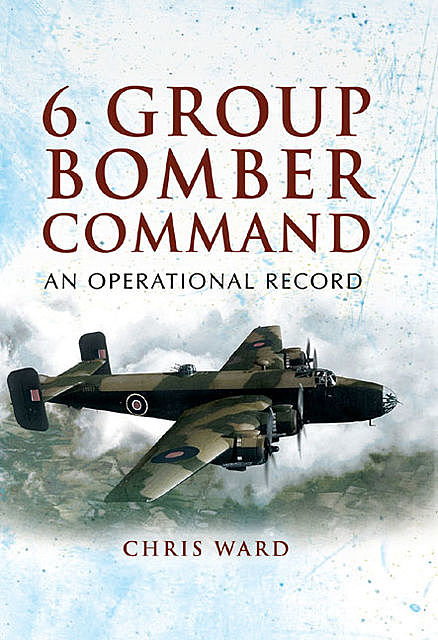 6 Group Bomber Command, Chris Ward