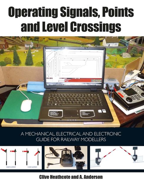 Operating Signals, Points and Level Crossings, Annie Anderston, Clive Heathcote