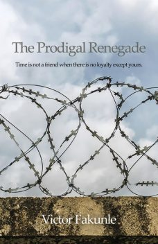 The Prodigal Renegade, Victor Fakunle