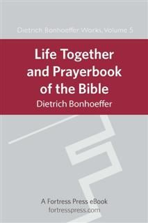 Life Together and Prayerbook of the Bible, Dietrich Bonhoeffer