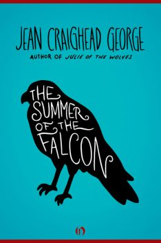 The Summer of the Falcon, Jean Craighead George