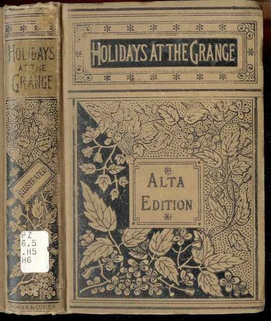 Holidays at the Grange or A Week's Delight / Games and Stories for Parlor and Fireside, Emily Mayer Higgins