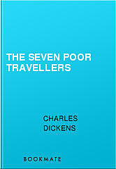 The Seven Poor Travellers, Charles Dickens