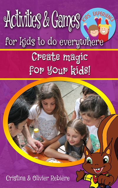 Activities & Games for kids to do everywhere, Cristina Rebiere, Olivier Rebiere