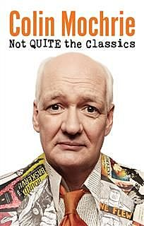 Not QUITE The Classics, Colin Mochrie