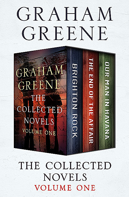 The Collected Novels Volume One, Graham Greene