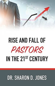 Rise and Fall of Pastors in the 21st Century, Sharon Jones