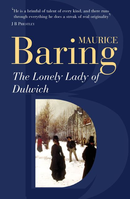 The Lonely Lady Of Dulwich, Maurice Baring