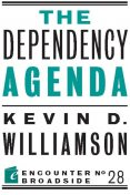The Dependency Agenda, Kevin Williamson