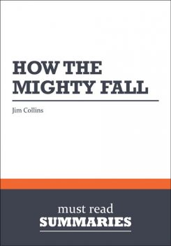 Summary: How the Mighty Fall Jim Collins, Must Read Summaries