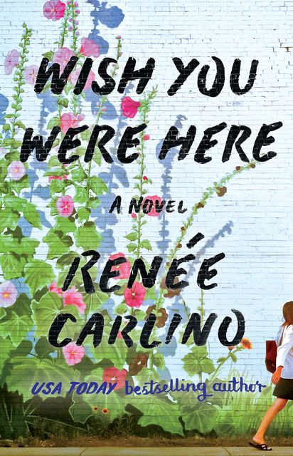 Wish You Were Here, Renee Carlino