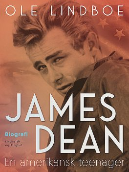 James Dean. En amerikansk teenager, Ole Lindboe