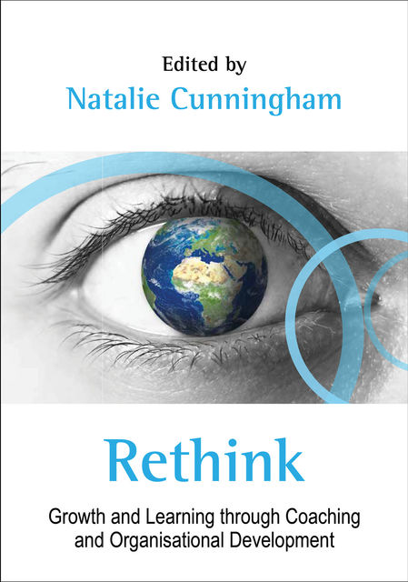 Rethink: Growth and Learning through Coaching and Organisational Development, Natalie Cunningham