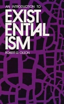 An Introduction to Existentialism, Robert G.Olson