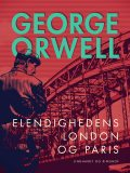 Elendighedens London og Paris, George Orwell