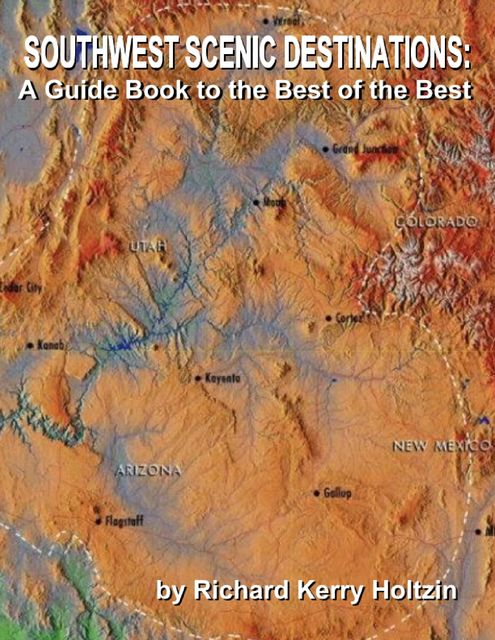 Hitchhiker's Guide to the American Southwest: An Interpretative Literary Tour to All the Scenic Icons, Richard Kerry Holtzin