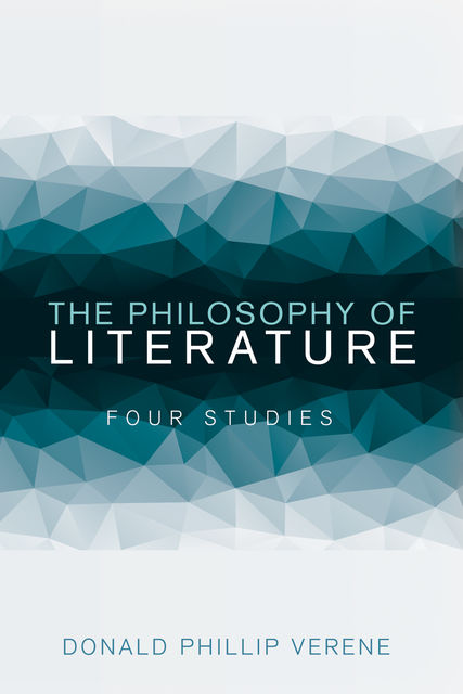 The Philosophy of Literature, Donald Phillip Verene