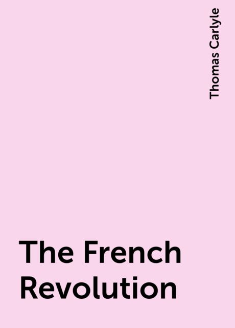 The French Revolution, Thomas Carlyle