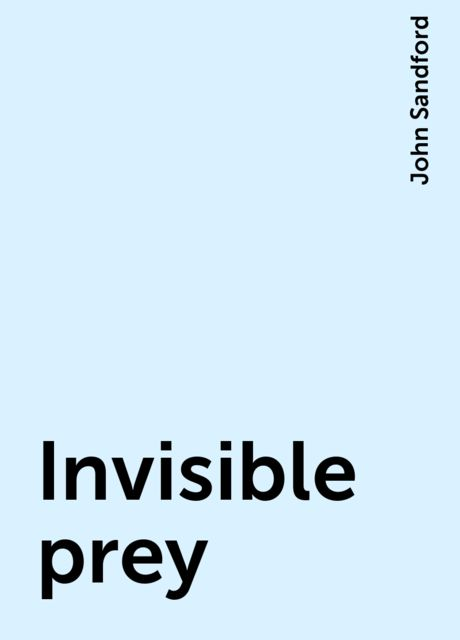 Invisible prey, John Sandford