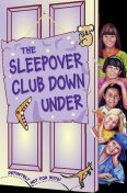 The Sleepover Club Down Under (The Sleepover Club, Book 37), Narinder Dhami
