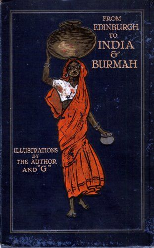 From Edinburgh to India and Burmah, W.G.Burn Murdoch