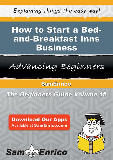 How to Start a Bed-and-Breakfast Inns Business, Antonia Pierce