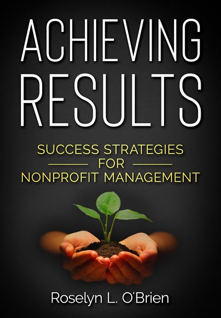 Achieving Results, Roselyn L. O'Brien