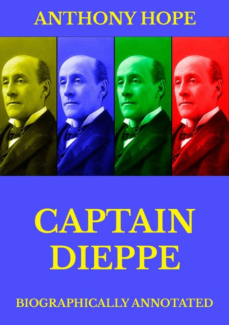 Captain Dieppe, Anthony Hope