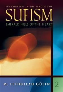 Key Concepts In Practice Of Sufism Vol 2, Fethullah Gulen