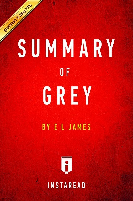 Grey by E L James | Summary & Analysis, Instaread
