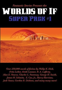 Fantastic Stories Presents the Worlds of If Super Pack #1, R.A.Lafferty