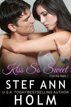 Kiss So Sweet, Stef Ann Holm