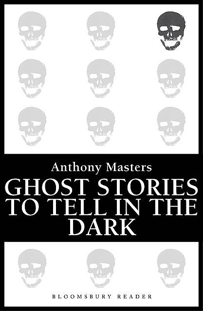 Ghost Stories to Tell in the Dark, Anthony Masters