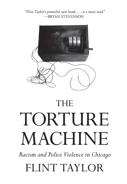 The Torture Machine, Flint Taylor