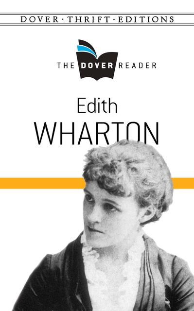Edith Wharton The Dover Reader, Edith Wharton