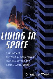 Living in Space, G. Harry Stine