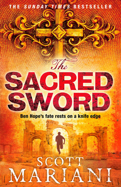 The Sacred Sword (Ben Hope, Book 7), Scott Mariani