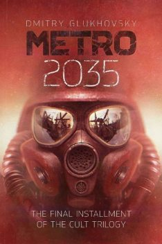 METRO 2035. English language edition.: The finale of the Metro 2033 trilogy, Dmitry Glukhovsky