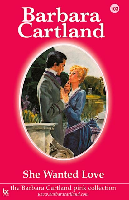 She Wanted Love, Barbara Cartland
