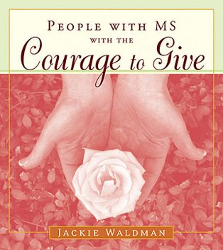 People With MS With the Courage to Give, Jackie Waldman