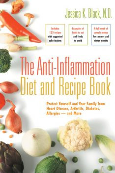The Anti-Inflammation Diet and Recipe Book, Jessica K.Black