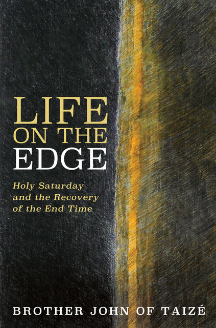 Life on the Edge, Brother John of Taize