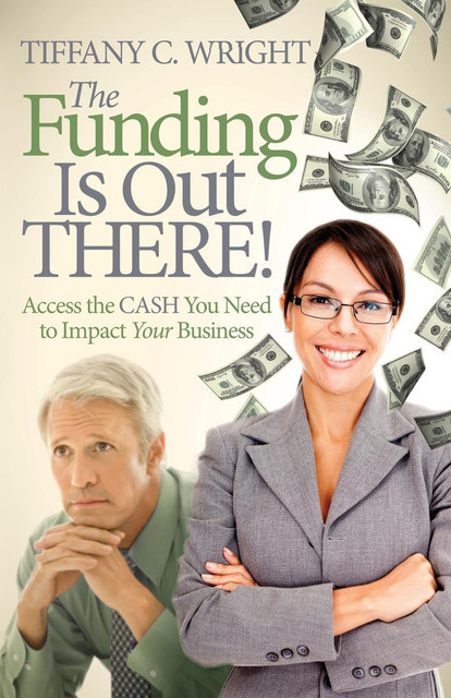 The Funding Is Out There, Tiffany Wright
