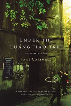 Under the Huang Jiao Tree, Jane Carswell
